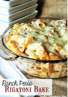 Ranch Pesto Rigatoni Bake – An easy and simple dinner recipe for those nights you don't feel like cooking. Great for a potluck!