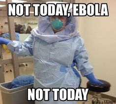 Not today Ebola!