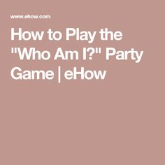 """How to Play the """"Who Am I?"""" Party Game 