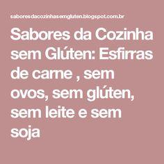 Sabores da Cozinha sem Glúten: Esfirras de carne , sem ovos, sem glúten, sem leite e sem soja