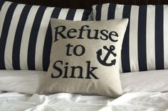 16x16 Refuse to Sink Appliqued Pillow Cover-Made by KelsCozyCorner