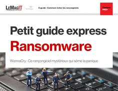 Ransomware : Petit guide express
