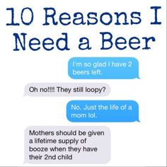 Mommy needs a break. A break for laughs and a break for beers. Parenting requires a sense of humor. You have to laugh to keep from crying. Or in my case, a beer! Click here to learn my justifications for drinking ;)
