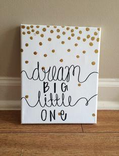 Dream Big Little One Canvas // Black, Gold, Dots, Nursery by LittleCraftCo on Etsy https://www.etsy.com/listing/227565665/dream-big-little-one-canvas-black-gold