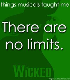 Gosh, I never realized how many awesome morals were in Wicked. It makes me love it even more. And I thought that was impossible. :)
