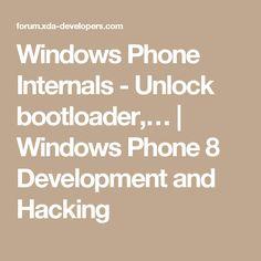 Windows Phone Internals - Unlock bootloader,… | Windows Phone 8 Development and Hacking