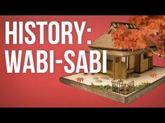 HISTORY OF IDEAS - Wabi-sabi - YouTube