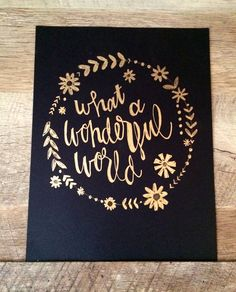 What a wonderful world- hand lettered print, black and gold, birthday gift, wedding gift, wedding Calligraphy Letters, Modern Calligraphy, Calligraphy Quotes, Wedding Signs, Wedding Cards, Gift Wedding, Wedding Decor, Wedding Letters, Wedding Ideas