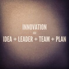 Innovation= idea + leader + team + plan: it is essential for business success. We love it. For innovative ERP solutions, check out www.tgo.ca.