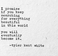 I promise. [Tyler Kent White]
