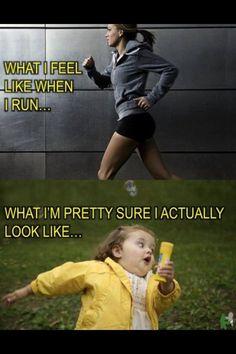 What I feel like when I run....What I'm pretty sure I actually look like....