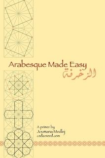 """Arabesque is a Western word for the Islamic art of zakhrafa, which consists of geometric designs embellished by more organic motifs such as vines. It is the natural complement of Arabic calligraphy, but can readily be used alone and applied to any and all media, from book covers to architecture. The construction methods below show the steps to take to create the patterns manually..."