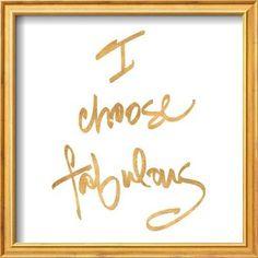 Choose Fabulous (gold foil) Art Print at Art.co.uk