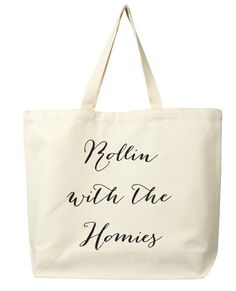 """""""Rollin' With the Homies"""" Tote Bag, $22"""