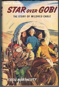 Star Over Gobi: The Story Of Mildred Cable by Cecil Northcott