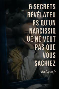 6 Secrets Révélateurs Qu'un Narcissique Ne Veut Pas Que Vous Sachiez