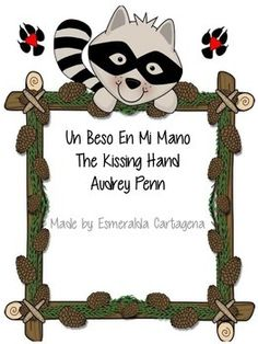 The Kissing Hand-Un Beso en Mi Mano Activities in English and Spanish
