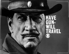 If you were born in 1957, one of the new TV shows on that year was Have Gun Will Travel staring Richard Boone as Paladin.