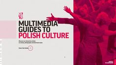 Discover our interactive articles on cinema, photography and electronic music.  Website: http://culture.pl/multimediaguides