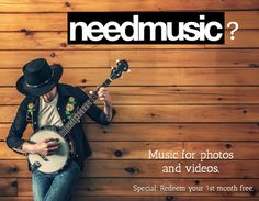 NeedMusic for your photos or videos? Get unlimited downloads 1st month FREE. http://www.needmusic.com/