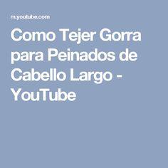 Como Tejer Gorra para Peinados de Cabello Largo - YouTube
