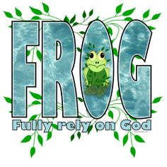 FROG Fully Rely on God
