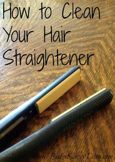 How to Clean Your Hair Straightener | Budget Savvy Diva