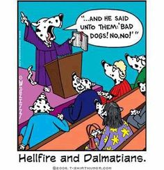 Hellfire & Dalmatians - Canine preacher
