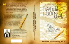 """""""I Can't Come to School Today. My Mom's In Prison and I Don't Have A Ride"""" book cover design for Quiet Thunder Productions 