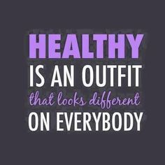 I love this quote! It helps us to focus on what being healthy means for YOU, not those you compare yourself to!