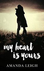 My Heart is Yours by Amanda Leigh #ad http://amzn.to/2dtkZXh