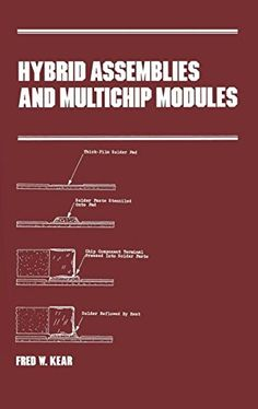 Hybrid Assemblies and Multichip Modules: 38 (Manufacturing Engineering and Materials Processing)