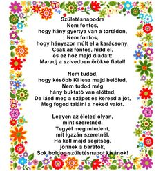 SZÜLINAPI KÖSZÖNTŐ VERS Birthday Greetings, Birthday Wishes, Birthday Cards, Birthday Gifts, Birthday Parties, Happy Brithday, Name Day, Happy B Day, Holidays And Events