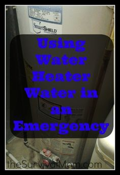 Using water heater water in an emergency | via www.TheSurvivalMom.com