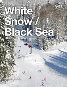 White Snow / Black Sea, an iPad travel guide to Sochi, Russia