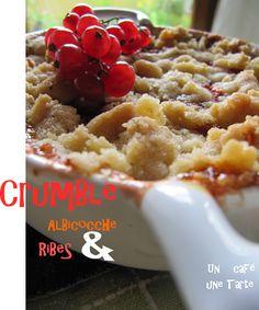 Un café Une tarte: Crumble alle Albicocche e Ribes