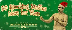 "50 Stocking Stuffers Ideas for Men from ""The Art of Manliness"""