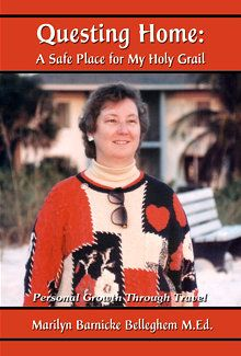 Questing Home: A Safe Place for My Holy Grail, Personal Growth Through Travel is Marilyn's third self-help memoir dealing with legal bullying in divorce, recovery and recreating her life. Read free chapters now. Self Exploration, Relationship Books, Marriage And Family, Safe Place, Learn To Read, Great Books, Writing A Book, Life Skills, Memoirs