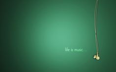 Life is music...