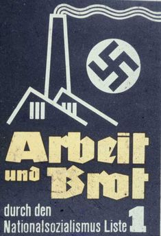 """November 1932 poster. The caption: """"Work and food through National Socialism."""" Courtesy of Dr. Robert D. Brooks."""