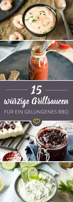 Selbstgemachte Grillsaucen gehören zum Buffet von wahren Grill-Fans dazu. Diese 15 Varianten von Tzatziki bis Barbecue Sauce sorgen für Abwechslung.