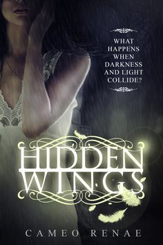 Hidden Wings (Book #1) by Cameo Renae Young Adult, Paranormal, Fantasy, Romance, Suspense, Mystery