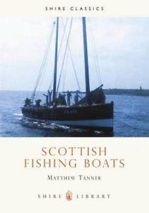Scottish Fishing Boats 9780747803171 by Matthew Tanner, Paperback, BRAND NEW