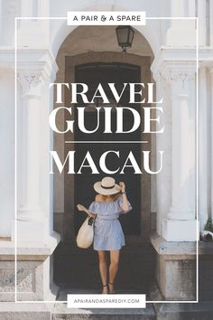 A Pair & A Spare | Macau Travel Guide