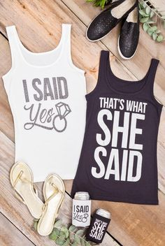 "Super cute, funny and hilarious ""I Said Yes"" and ""That's What She Said"" glittery bachelorette party shirts available at bachette.com. Awesome bachelorette party accessories and tank tops!"