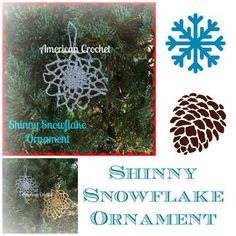 Shinny Snowflake Ornament By Mistie Bush August 2015 americancrochet.com These snowflakes are super easy and use only a small amount of Coats & Clark Aunt Lydia's crochet thread and a Coats Uni…
