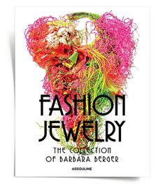 Fashion Jewelry, lincroyable collection de Barbara Berger http://www.vogue.fr/joaillerie/news-joaillerie/diaporama/fashion-jewelry-collection-bijoux-fantaisie-barbara-berger-editions-assouline-goossens-gripoix-balenciaga/12662/image/743915