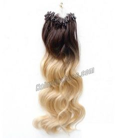 Ombre Nano Micro Ring Hair Extension in #4 to #613 16-28 inch 100 strand/set Brazilian Body Wave Micro Loop Hair Extensions