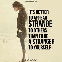 It's better to appear strange - https://themindsjournal.com/better-appear-strange/