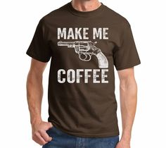 Make Me Coffee, Funny Shirt